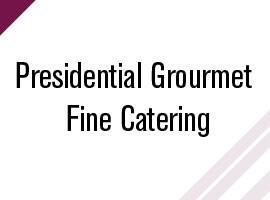 Presidential Grourmet Fine Catering