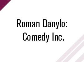 Roman Danylo: Comedy Inc.