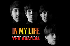 IN MY LIFE - A Musical Theater Tribute to The Beatles CANCELLED