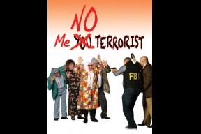 """Me No Terrorist"""