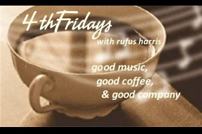 4th Fridays with Rufus Harris