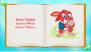 Ryder Rabbit Learns What Easter Means