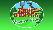 "PAUL BUNYAN in ""Flapjack Frenzy"""