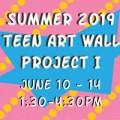 Summer 2019 Teen Art Wall Project I