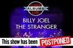 POSTPONED: CLASSIC ALBUMS LIVE - BILLY JOEL:THE STRANGER